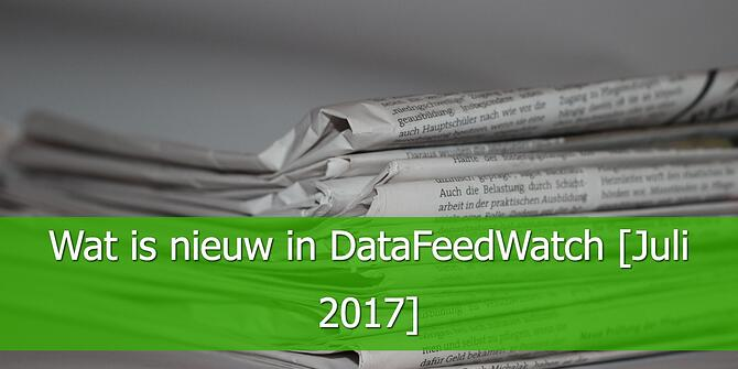Wat is nieuw in DataFeedWatch - Juli 2017.