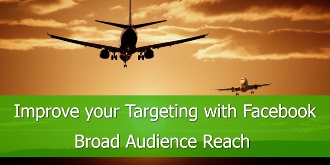 Verbeter uw Targeting met Facebook Broad Audience Reach.