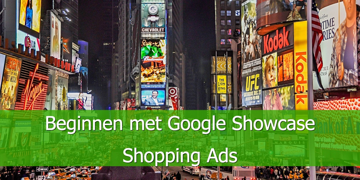 Beginnen met Google Showcase Shopping Ads.